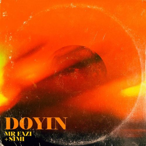 "Mr Eazi – ""Doyin"" ft. Simi [Lyrics]"