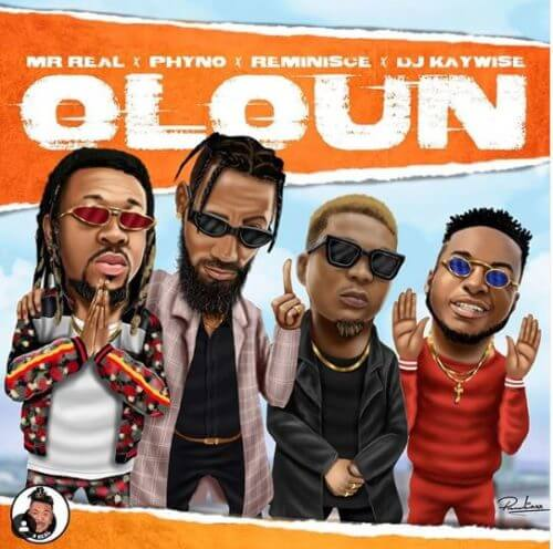 "Mr Real – ""Oloun"" ft. Phyno x Reminisce x DJ Kaywise"