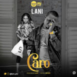 "[Audio + Video] Lani – ""Caro"""