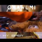 "Omawumi – ""For My Baby"" [Audio + Video]"