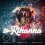 """Carterson – """"Like Rihanna"""""""