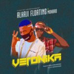 "Alhaji Floating – ""Veronica"" ft. Mohbad"
