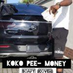 """Kokopee – """"Money"""" (Soapy Cover)"""