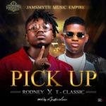 "Rodney x T-Classic – ""Pick Up"""