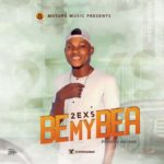 "2exs – ""Be My Bea"" (Prod. By Antras)"