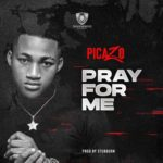 "Picazo – ""Pray For Me"""