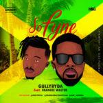 """Gullyryda – """"So Fyne"""" ft. Frankie Walter"""