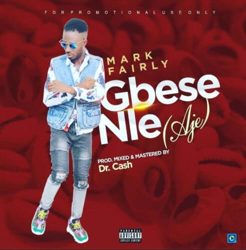 "[Video] Mark Fairly – ""Gbese Nle"" (Aje)"
