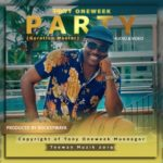"[Audio + Video] Tony OneWeek – ""Party"" (Prod. By RockysWaya)"