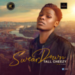 "[Audio + Video] Tall Cheezy – ""Swear Down"""