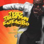 """Terry Tha Rapman – """"Ejeagbo"""""""