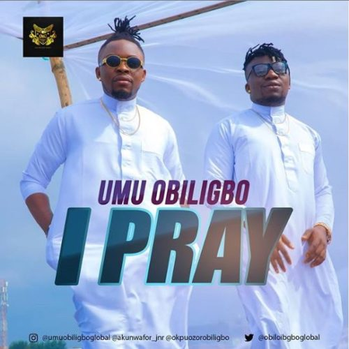 Download music: Umu Obiligbo – I Pray