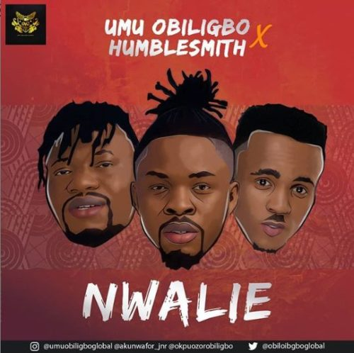 Download music: Umu Obiligbo x Humblesmith – Nwalie