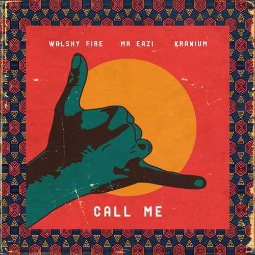 "Walshy Fire x Mr Eazi x Kranium – ""Call Me"""