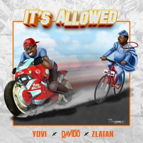 "Yovi x Davido x Zlatan – ""It's Allowed"""