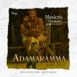 "Maxicris  – ""Adamaramma"" Ft. Dreakriss"