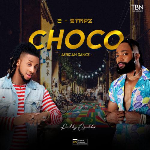 """E-Starz – """"Choko"""" (Prod. By Ozedekus)"""