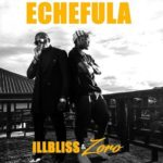 "IllBliss x Zoro – ""Echefula"""