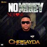 "[Video] Chris Ayda – ""No Money No Love"""