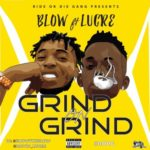 "Blow – ""Grind On Grind"" ft. Lucre"