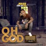 """Jesse Desmond – """"Oh God"""""""