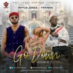 "Rhyus Jones x Frankie – ""Go Down"""