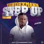 """Tundexmania – """"Step Up"""" (Prod. By Rexxie)"""