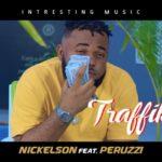 """[Video]Nickelson X Peruzzi – """"Traffik"""""""