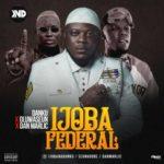 "[Video] Ijobanadanku – ""Ijoba Federal"" f. Oluwaseun x Dan Marlic"