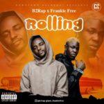 "B2Rap x Frankie Free – ""Rolling"""