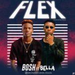 "Bosh – ""Flex"" ft. Bella Shmurda"