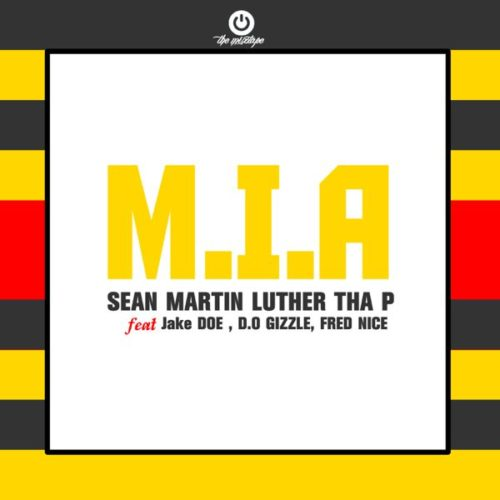 "Sean Martin Luther Tha P – ""M.I.A"" ft. Jake Doe, D.O GIZZLE & Fred Nice"