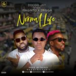 "Decoo Jay x Magnito x Erigga – ""Normal Life"""