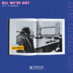 """Jay Pizzle – """"All We've Got"""" ft. Fiokee"""
