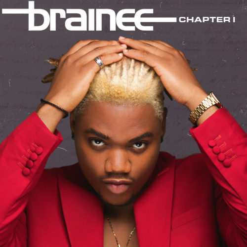"""Brainee – """"Chapter 1"""" E P + Alcohol ft  C-Kay"""