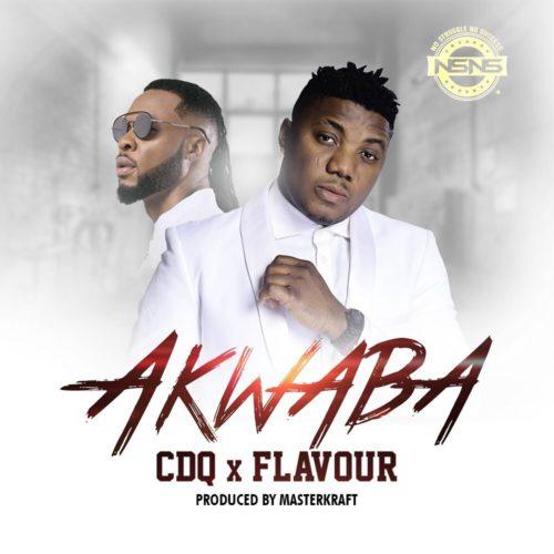 CDQ x Flavour – Akwaba