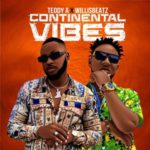 "Teddy A x WillisBeatz – ""Continental Vibes"""