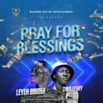 "Leyeh Bridge – ""Pray For Blessing"" ft Zinolesky"