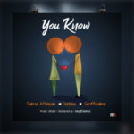"Gabriel Afolayan – ""You Know"" ft. Debbie x Geofficialmix"