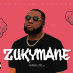 "Zukymane – ""Highlife EP"" + ""Benzema"" (Video)"