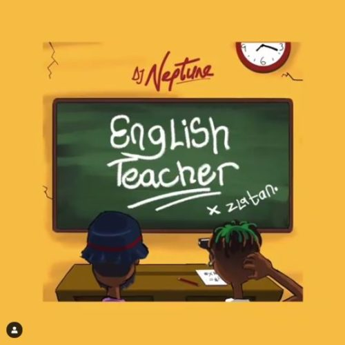 DJ Neptune x Zlatan - English Teacher