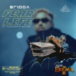 "Erigga – ""Fear Life"" ft. Funkcleff x Iron Side"