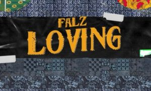 "Falz – ""Loving"" (Prod. By Willis)"