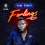 "Big Timy – ""Feelings"" (Prod. Cracker Mallo)"