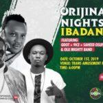 Orijinal Nights Ibadan f. Qdot, 9ice, Saheed Osupa.