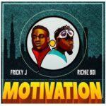 "Fricky J – ""Motivation"" f. Richie Boi"