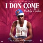 "[Audio + Video] Guddy Baba – ""I Don Come"""