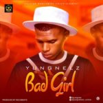 "[Audio + Video] YungNelz – ""Bad Girl"""