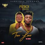 "[Video] PizBoi – ""True Love"" Ft. Endless"