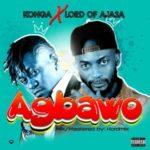 """Konga x Lord Of Ajasa – """"Agbawo"""""""